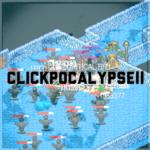 放置系RPG「CLICKPOCALYPSEⅡ」について